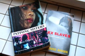Cleo Odzerin Patpong Sisters ja Louise Brownin Sex Slaves käsittelevät prostituutiota. Patpong Sisters keskittyy enemmän Thaimaassa käyvien turistien ostamaan seksiin ja Sex Slaves pahempaa prostituution muotoa, jota yleensä ostavat paikalliset niin Thaimaassakin kuin muissakin maissa.